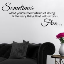 Sometimes what you're most afraid of doing Set you free ~ Wall sticker / decals